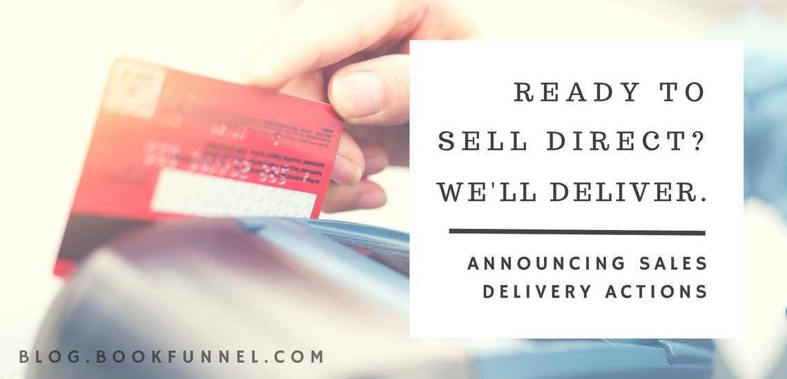 Announcing BookFunnel Sales Delivery Actions.